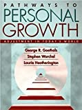 img - for Pathways to Personal Growth: Adjustment in Today's World [Paperback] [1998] 1 Ed. George R. Goethals, Stephen Worchel, Laurie Heatherington book / textbook / text book