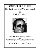 SMUGGLER'S BLUES: The Fast Life and Violent Death of Barry Seal