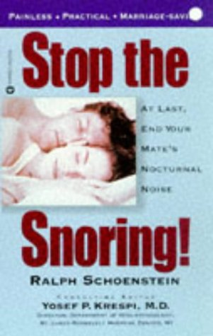 Stop the Snoring!: At Last, End Your Mate's Nocturnal Noise