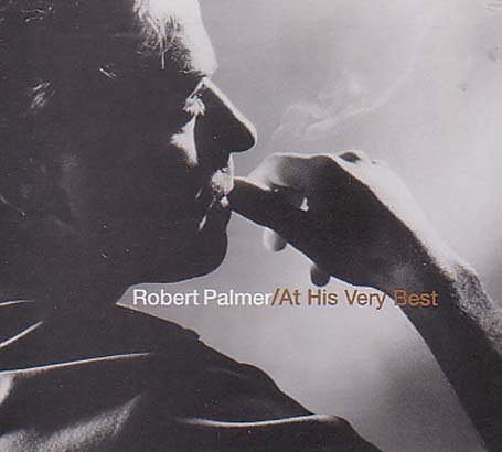 Robert Palmer - Robert Palmer At His Very Best - Zortam Music