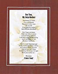 Touching and Heartfelt Poem for Mothers - For My Step Mom Poem on11 x 14 inches Double Beveled Matting