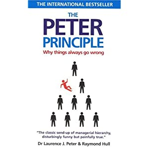 The Peter Principle: Why Things Always Go Wrong: Amazon.co.uk ...