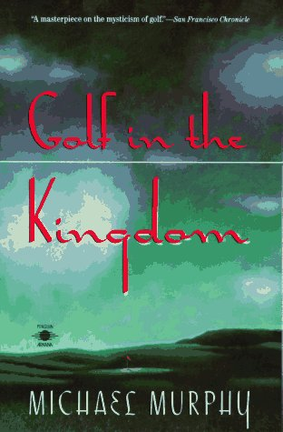 Golf in the Kingdom (An Esalen Book)