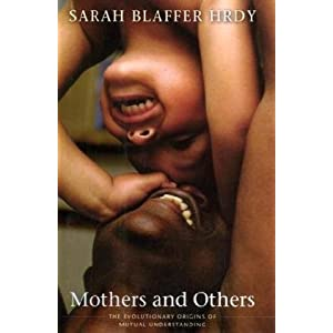 Mothers and Others: The Evolutionary Origins of Mutual Understanding (Belknap Press)