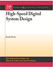 High-Speed Digital System Design (Synthesis Lectures on Digital Circuits and Systems)