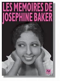Les mémoires de Joséphine Baker par Joséphine Baker