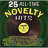 25 All-Time Novelty Hits ~ Various Artists