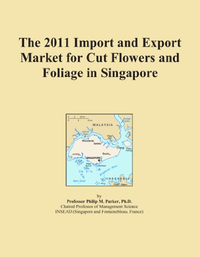 The 2011 Import and Export Market for Cut Flowers and Foliage in Singapore