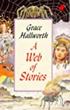 A Web of Stories (0749705531) by Hallworth, Grace