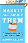 Make It All About Them: Winning Sales...