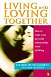 img - for Living and Loving Together: How to Make Your Personal Relationships More Fulfilling book / textbook / text book