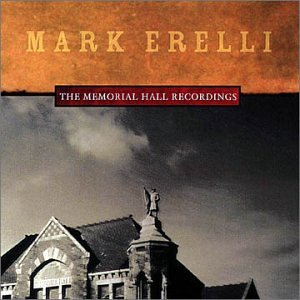 Mark Erelli - The Memorial Hall Recordings