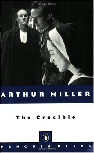 The Crucible (Plays, Penguin), Arthur  Miller