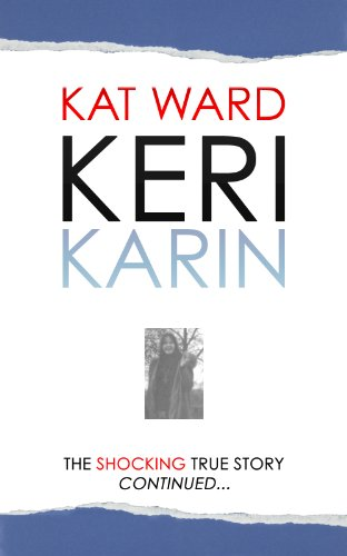 KERI KARIN: the SHOCKING true story of a child abused, CONTINUED (child abuse true stories)