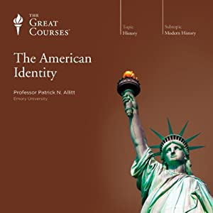 The American Identity | [The Great Courses]