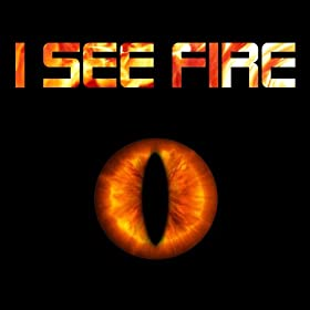I See Fire (Inside the Mountain)