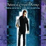 "Return of Crystal Karmavon ""Glenn Hughes"""