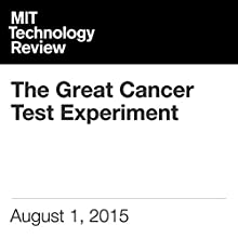 The Great Cancer Test Experiment (       UNABRIDGED) by Antonio Reglado Narrated by Todd Mundt
