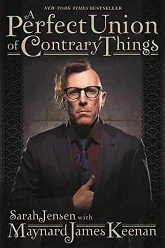 A Perfect Union of Contrary Things [Keenan, Maynard James - Jensen, Sarah] (Tapa Blanda)