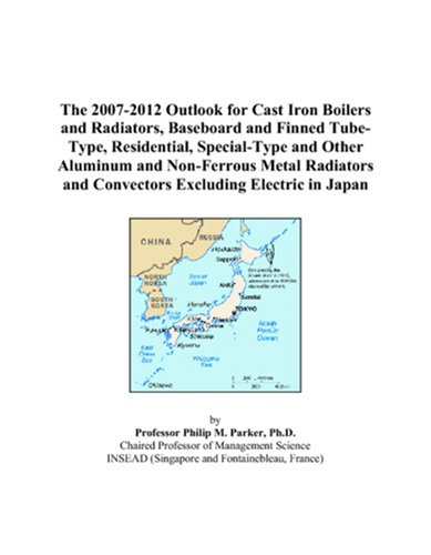 The 2007-2012 Outlook for Cast Iron Boilers and Radiators, Baseboard and Finned Tube-Type, Residential, Special-Type and Other Aluminum and ... and Convectors Excluding Electric in Japan