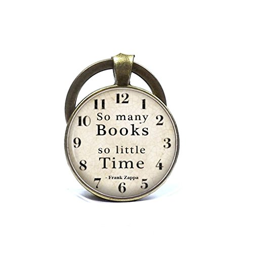 Book Geek Keychain Frank Zappa Quote so Many Books so Little Time Inspirational Quote Teacher Keyring