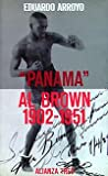 Panama Al Brown, 1902-1951 / Panama to Brown (Alianza tres) (Spanish Edition) (8420632244) by Arroyo, Eduardo