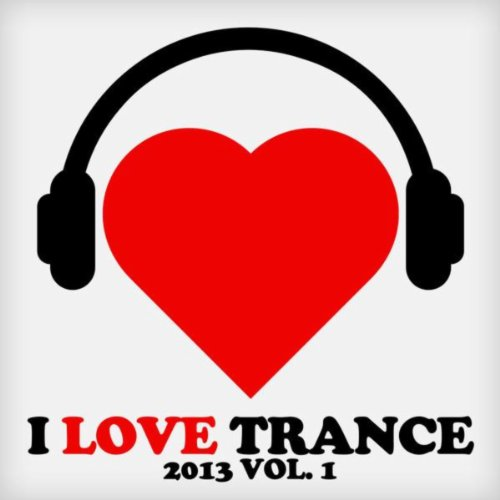 VA-I Love Trance 2013 Vol 1-(ARVA240)-WEB-2013-EiTheLMP3 Download