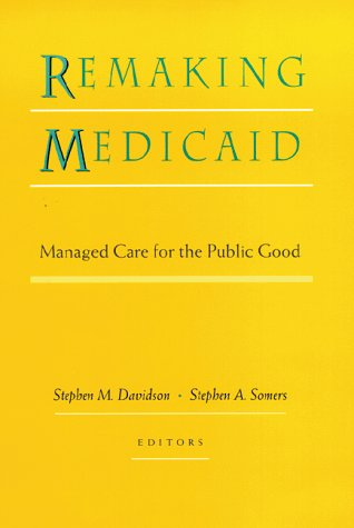 Remaking Medicaid 0787940429