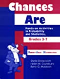 img - for Chances Are: Hands-on Activities in Probability and Statistics, Grades 37 book / textbook / text book