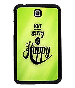 Printvisa 2D Printed Quotes Designer back case cover for Samsung Galaxy Tab 3 7.0 - D4344