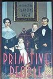 Primitive People (0374237220) by Prose, Francine