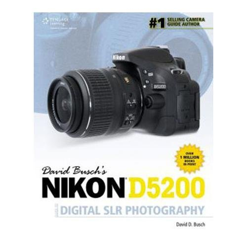 David Busch D5200 Guide To Digital Slr Photography, 1St Edition