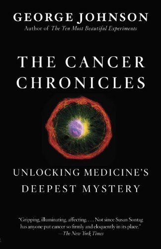The Cancer Chronicles: Unlocking Medicine's Deepest Mystery PDF