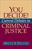 You Decide! Current Debates in Criminal Justice