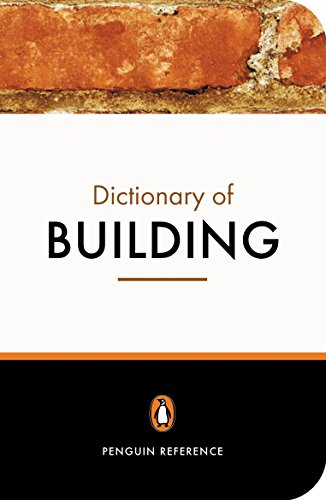 The Penguin Dictionary of Building (Penguin Reference Books)