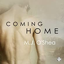 Coming Home: Rock Bay, Book 1 (       UNABRIDGED) by M. J. O'Shea Narrated by Tom Vilot
