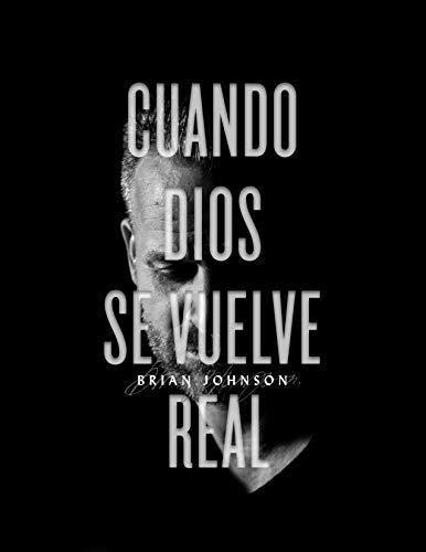 Cuando Dios Se Vuelve Real  [Johnson, Brian] (Tapa Blanda)