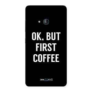 Cute Ok But First Coffee Black Back Case Cover for Lumia 540