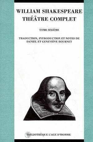 Théâtre complet, tome 6 : La Vie et la mort de Jules César - La Tragèdie d'Hamlet - Othello - Le Marchand de Venise