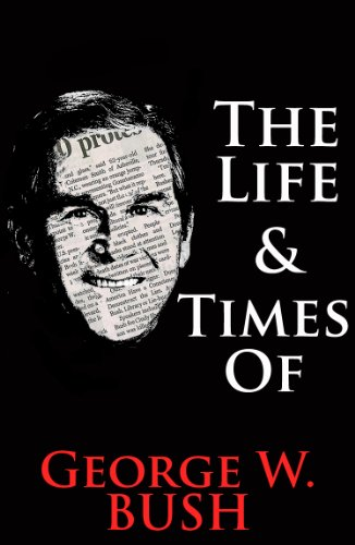 The Life & Times of George W. Bush (The Life & Times of...)