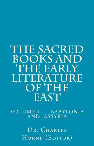 The Sacred Books and the Early Literature of the East: Volume I Babylonia and Assyria (Volume 1)