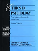 Ethics in Psychology: Professional Standards and Cases (Oxford Textbooks in Clinical Psychology, Vol 3)