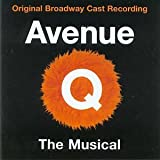 Original Broadway Cast of Avenue Q Avenue Q (Original Broadway Cast Recording)