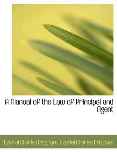 A Manual of the Law of Principal and Agent