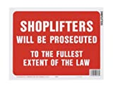 'SHOPLIFTERS WILL BE PROSECUTED TO THE FULLEST EXTENT OF THE LAW''