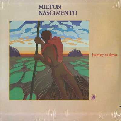 Journey To Dawn by Milton Nascimento