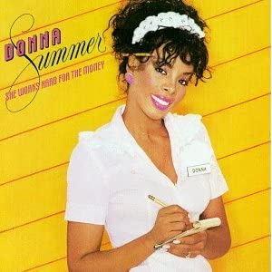 Donna Summer, She works hard for the money