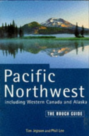 Pacific Northwest: The Rough Guide (Rough Guide Travel Guides)