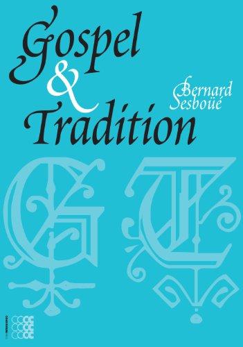 Gospel and Tradition, Bernard Sesboue