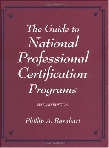 The Guide To National Professional Certification Programs, 2Nd Edition